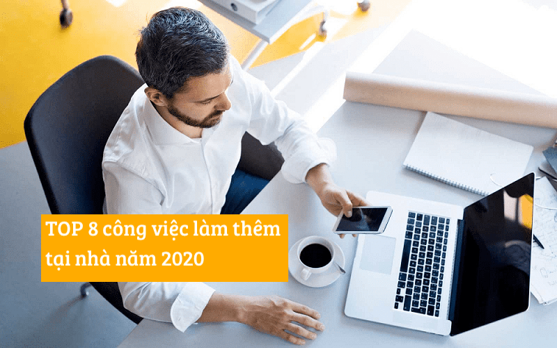 top 8 cong viec lam them tai nha 2020